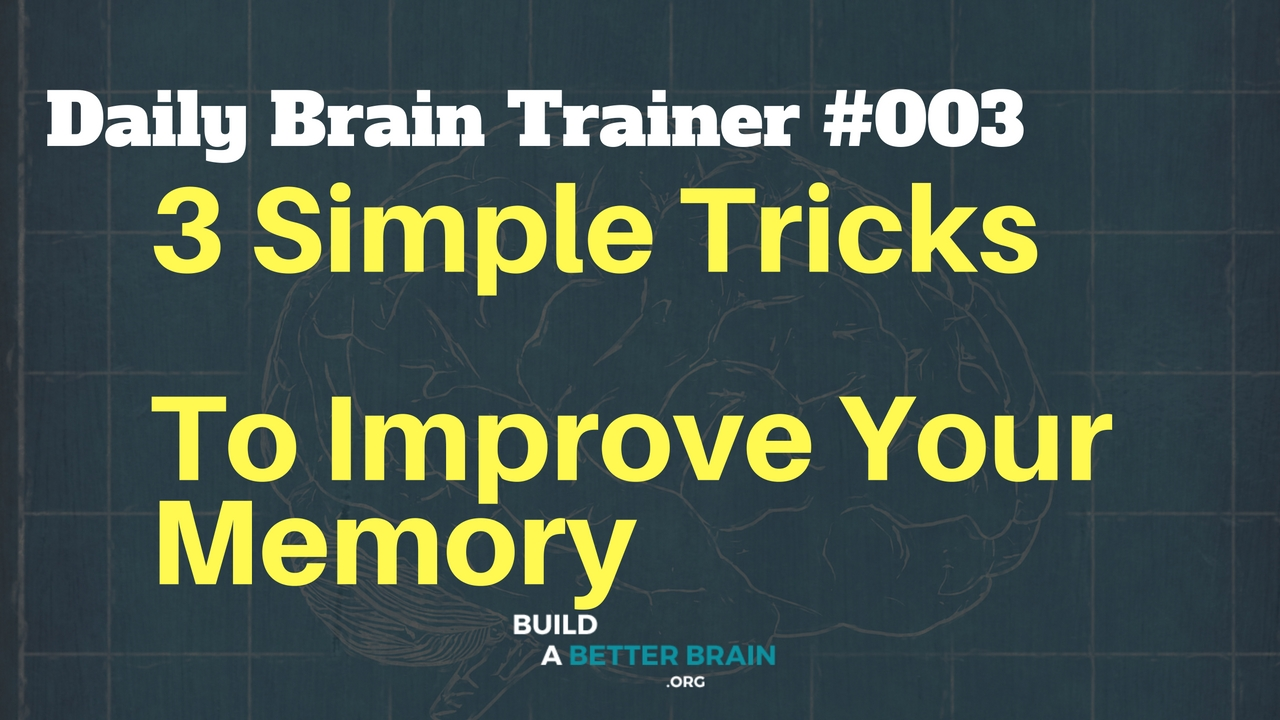 3 easy ways to improve your memory
